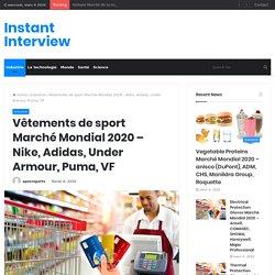 Vêtements de sport Marché Mondial 2020 – Nike, Adidas, Under Armour, Puma, VF – Instant Interview