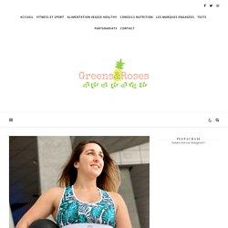 Marque de vêtements de sport : Les Poulettes Fitness - Greens &Roses Le blog healthy : sport et recettes veggie saines