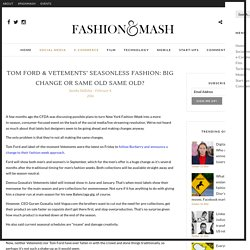 Tom Ford & Vetements' seasonless fashion: Big change or same old same old? - Fashion & Mash