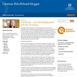 men hörrni...om vetenskaplig grund och LR: IT-strategi - Helena Kvarnsell