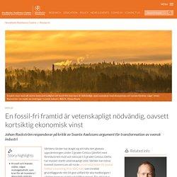 En fossil-fri framtid är vetenskapligt nödvändig, oavsett kortsiktig ekonomisk vinst - Stockholm Resilience Centre