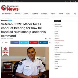 Veteran RCMP officer faces conduct hearing for how he handled relationship