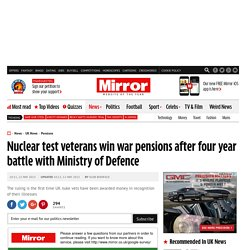 Nuclear test veterans win war pensions after four year battle with Ministry of Defence - Mirror Online - Pale Moon