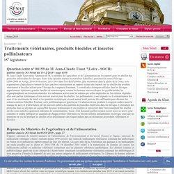 JO SENAT 03/01/19 Réponse à question 08159 Traitements vétérinaires, produits biocides et insectes pollinisateurs
