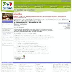 INSTITUT DE L ELEVAGE 05/01/10 Médicaments vétérinaires : connaître la réglementation ... et démontrer ses bonnes pratiques