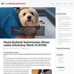 Paula Bullock Veterinarian Showcases Advocacy Work of AVMA