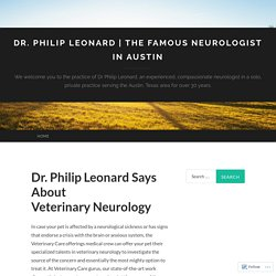 Dr. Philip Leonard Says About Veterinary Neurology