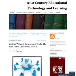 Vetting Web 2.0 Educational Tools: The Web in the Classroom…Part 2