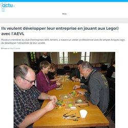 Ils veulent développer leur entreprise en jouant aux Lego© avec l'AEVL – actu.fr