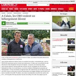 A Calais, les CRS veulent un hébergement décent - 03/10/2015 - ladepeche.fr