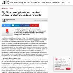 Big Pharma et géants tech veulent utiliser la blockchain dans l'e-santé