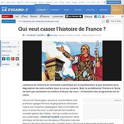 Le Figaro : Qui veut casser l'histoire de France ?