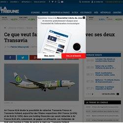 Ce que veut faire Air France-KLM avec ses deux Transavia