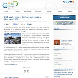 L'UE veut recycler 70 % des déchets à l'horizon 2030