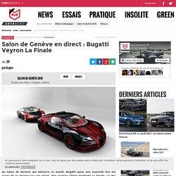 Veyron la Finale : la dernière des Bugatti Veyron