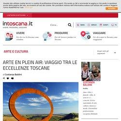 Arte en plein air: viaggio tra le eccellenze toscane