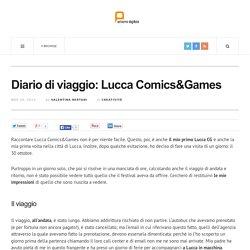 Diario di viaggio: Lucca Comics&Games - ParliAMO Digitale