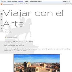 Viajar con el Arte: San Vicente de Ávila