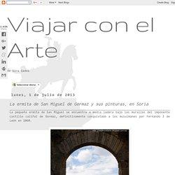 Viajar con el Arte: La ermita de San Miguel de Gormaz y sus pinturas, en Soria