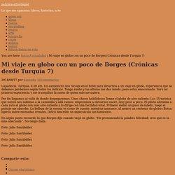 Mi viaje en globo con un poco de Borges (Crónicas desde Turquía 7)