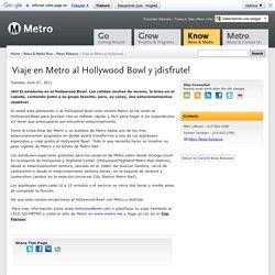 Viaje en Metro al Hollywood Bowl y ¡disfrute!
