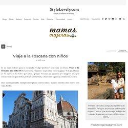 Viaje a La Toscana - La Toscana con niños - MAMAS VIAJERAS