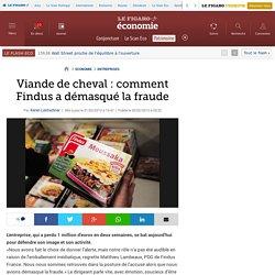 Sociétés : Viande de cheval: comment Findus a démasqué la fraude
