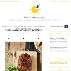 Pain de viande à l'italienne (polpettone de boeuf)