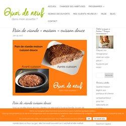 """Pain de viande """"maison"""" cuisson douce – quoi de neuf"""
