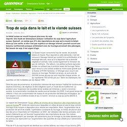 GREENPEACE SUISSE 02/02/11 Trop de soja dans le lait et la viande suisses