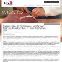 CIV 08/08/14 Consommation de viandes rouges transformées, antioxydants et risque de cancer du sein