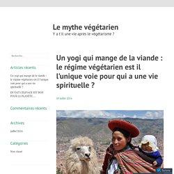Un yogi qui mange de la viande : le régime végétarien est il l'unique voie pour qui a une vie spirituelle ? – Le mythe végétarien