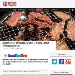 Mangez autant de viandes que vous le désirez à Tokyo pour seulement 6 € !