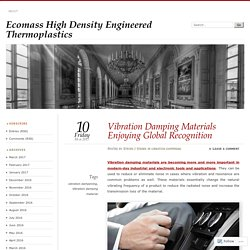 Vibration Damping Materials Enjoying Global Recognition
