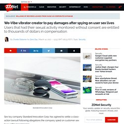 We-Vibe vibrator creator to pay damages after spying on user sex lives