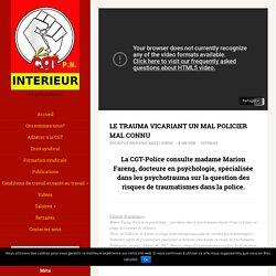 LE TRAUMA VICARIANT UN MAL POLICIER MAL CONNU - CGT-Intérieur IdF