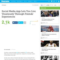 Social Media App Lets You Live Vicariously Through Friends' Experiences