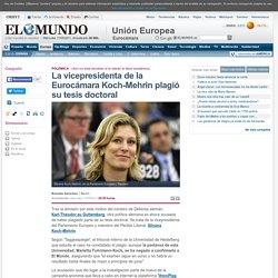 El Mundo - La vicepresidenta de la Eurocámara Koch-Mehrin renuncia, plagió su tesis doctoral