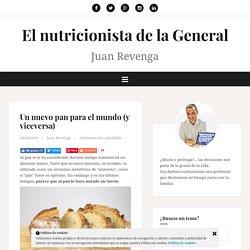 Un nuevo pan para el mundo (y viceversa) – El nutricionista de la General
