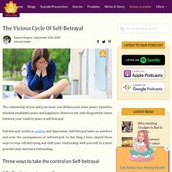 The Vicious Cycle Of Self-Betrayal