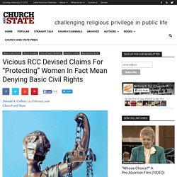 "Vicious RCC Devised Claims For ""Protecting"" Women In Fact Mean Denying Basic Civil Rights"