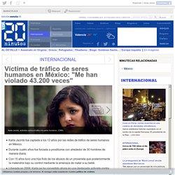 """Víctima de tráfico de seres humanos en México: """"Me han violado 43.200 veces"""""""