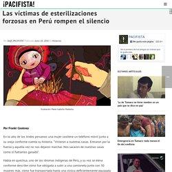 Las víctimas de esterilizaciones forzosas en Perú rompen el silencio