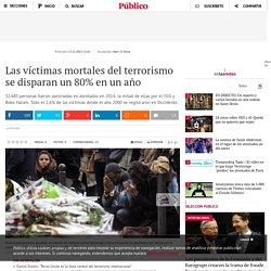 Las víctimas mortales del terrorismo se disparan un 80% en un año