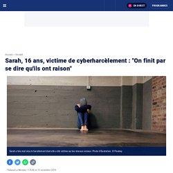 """Sarah, 16 ans, victime de cyberharcèlement : """"On finit par se dire qu'ils ont raison"""""""