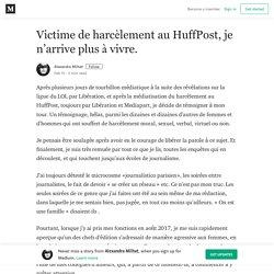 Victime de harcèlement au HuffPost, je n'arrive plus à vivre.