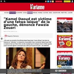 """""""Kamel Daoud est victime d'une fatwa laïque"""" de la gauche, dénonce Fawzia Zouari"""