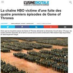 La chaîne HBO victime d'une fuite des quatre premiers épisodes de Game of Thrones
