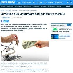 La victime d'un ransomware hack son maitre chanteur