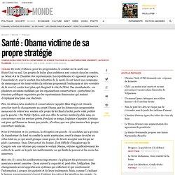 Santé : Obama victime de sa propre stratégie